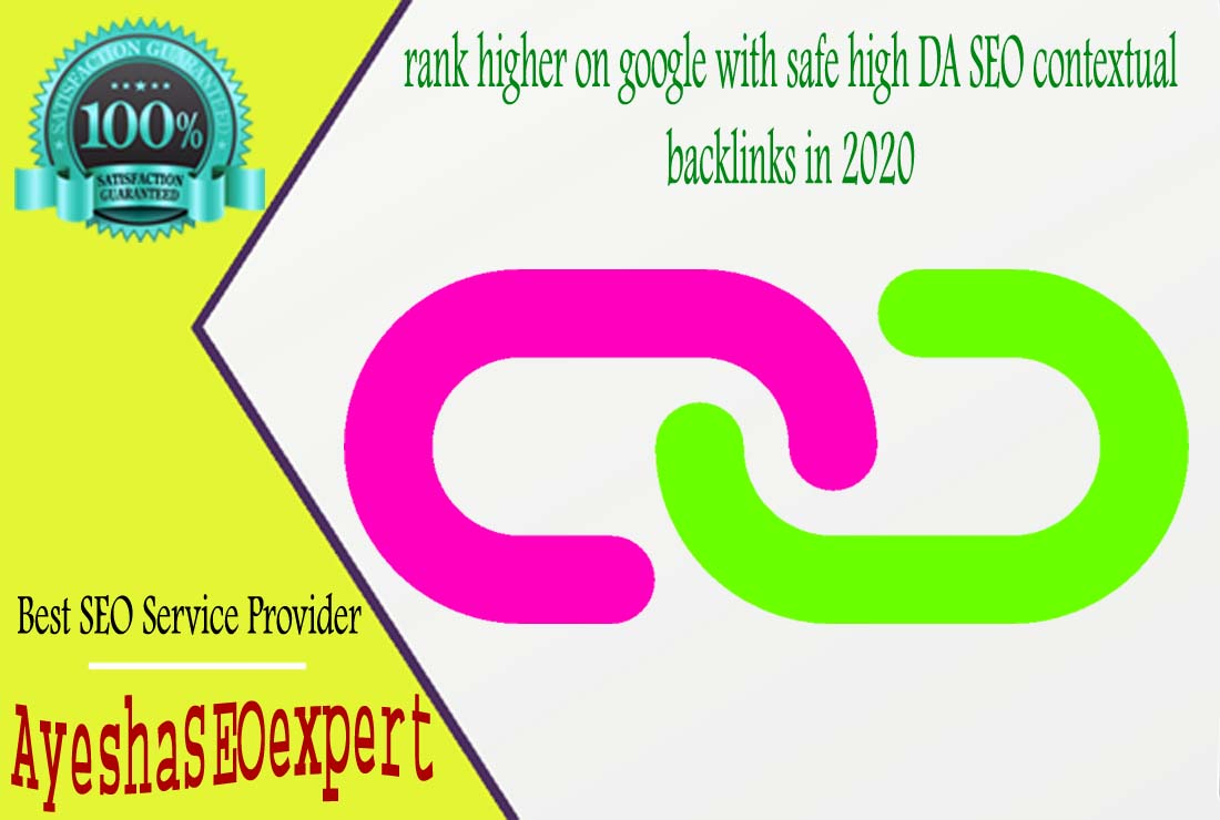 rank higher on google with safe high DA SEO contextual backlinks in 2020