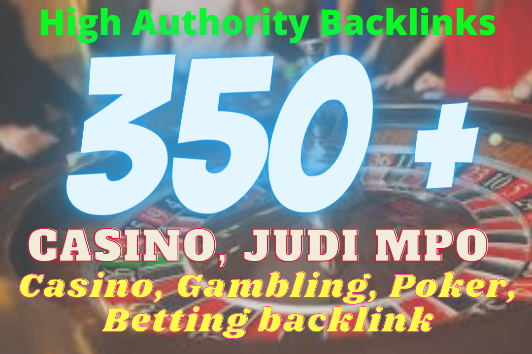 Betting Mpo 350+ Casino, POKER,  JUDI BOLA Backlinks Skyrocket your Website to Google Page ONE