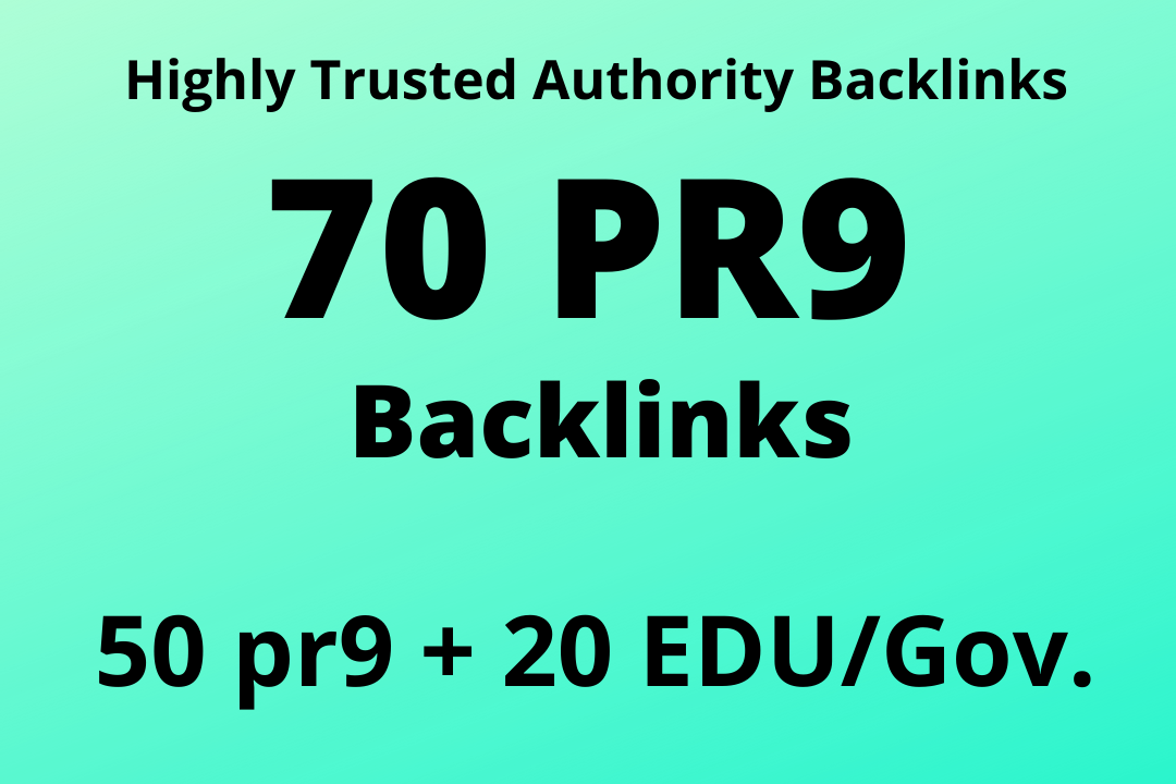 Provide you 50 PR up to 9 + 20 EDU/Gov. High Authority Backlinks