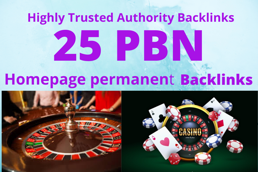 Adult related & 25 PBN homepage profile permanent Backlinks for Casino, Gambling, poker, betting sites
