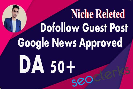 Publish Niche Dofollow Guest post On Google News Approved Website DA67