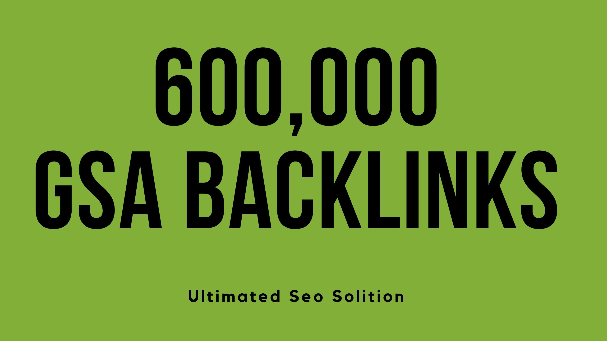 I will build 600,000 GSA Backlinks for faster ranking on google and your web page