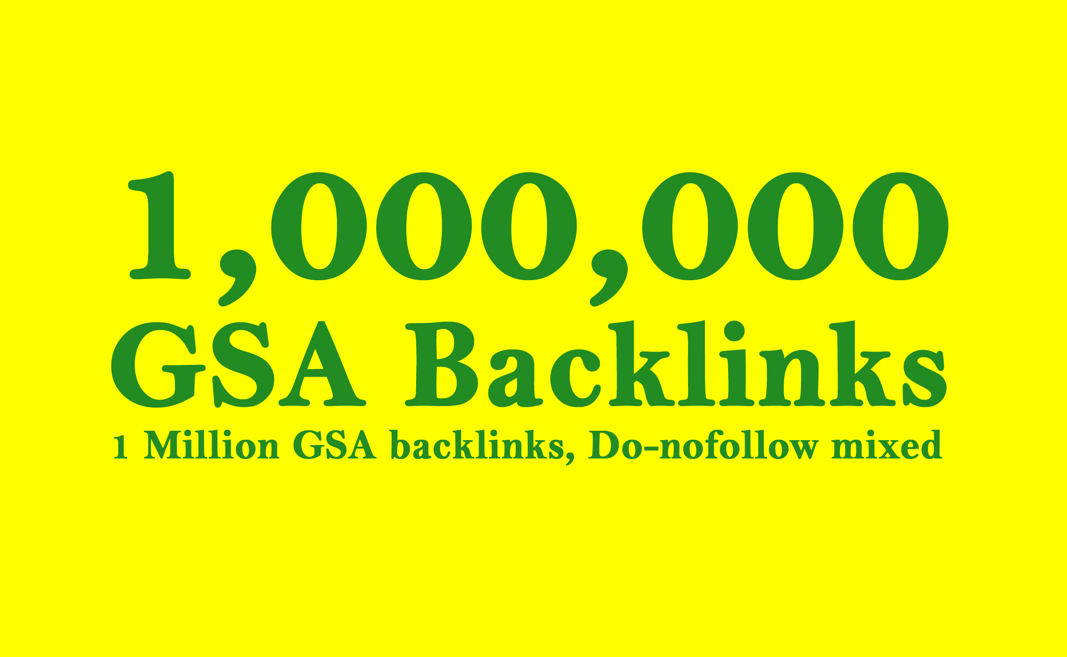 Build 1,000,000 GSA Search Engine Ranker Backlinks for Increase Page Link juice