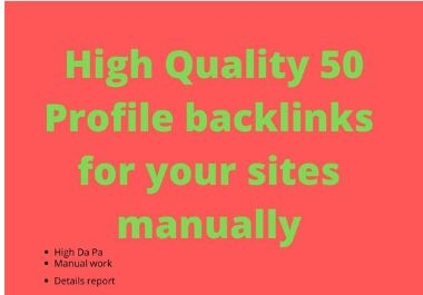 High Quality 50 Profile backlinks for your sites manually
