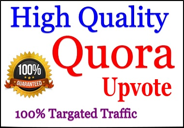 HQ 30+ Worldwide Quora Upvotes,  Vote Instant Delivery