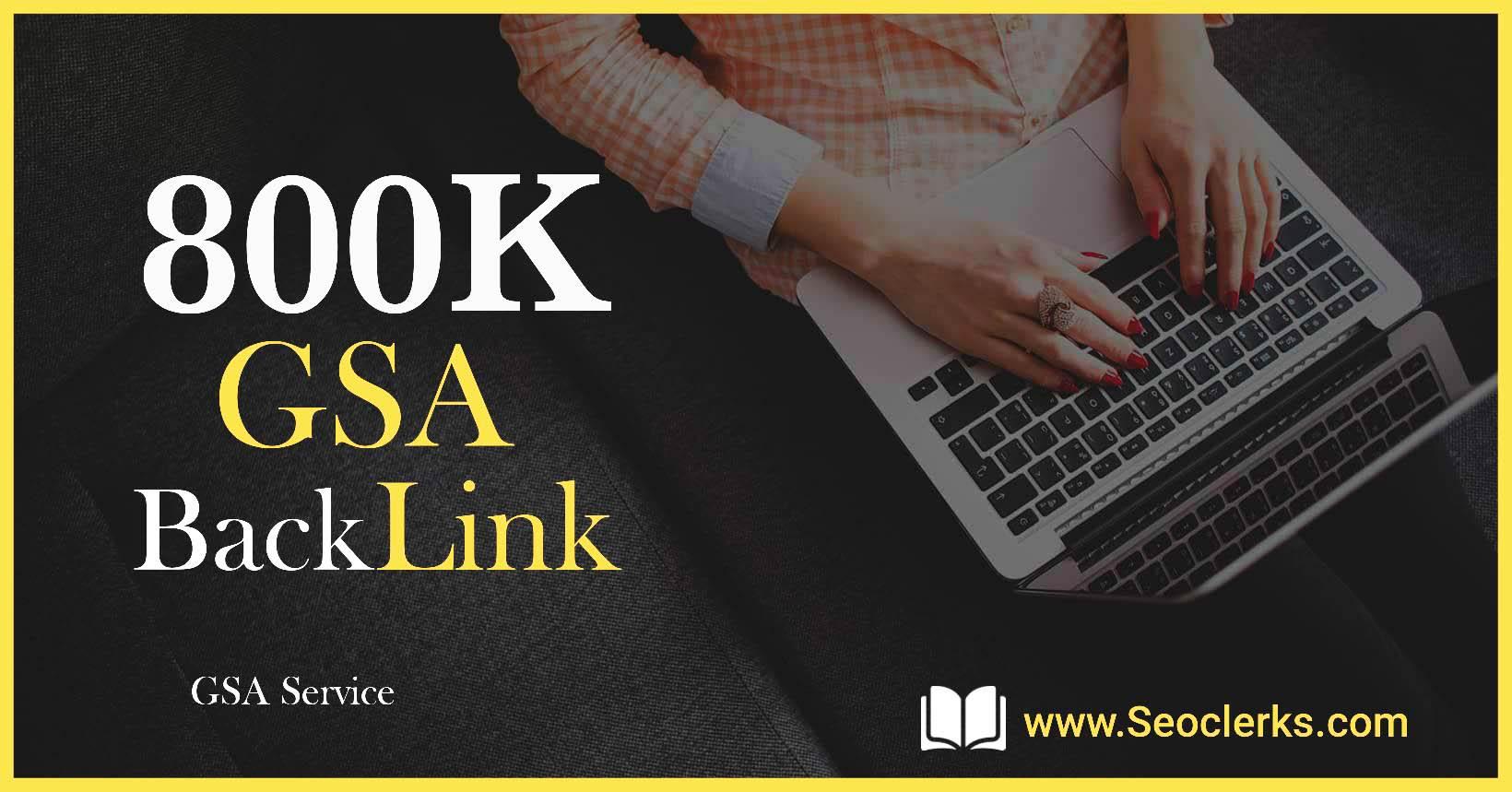 800K SEO GSA SER High Quality Backlinks for Google Ranking