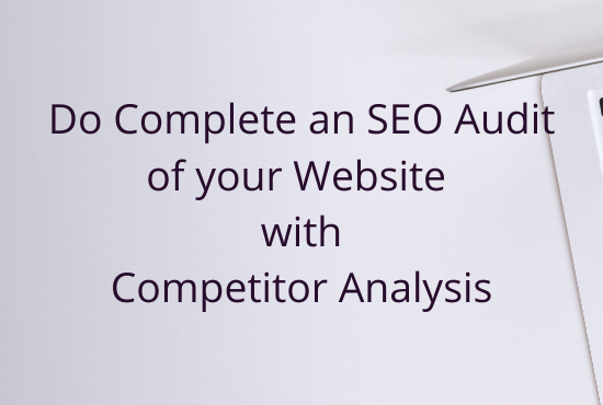 I will audit 10 pages of your website with 2 competitor analysis.