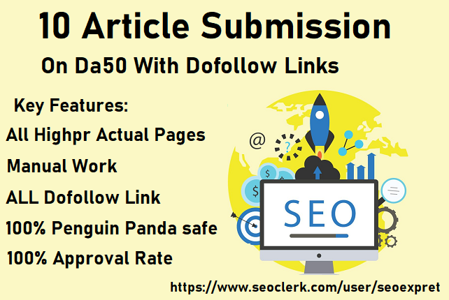 I will Do 10 Article Submission On Da50 With Dofollow Links