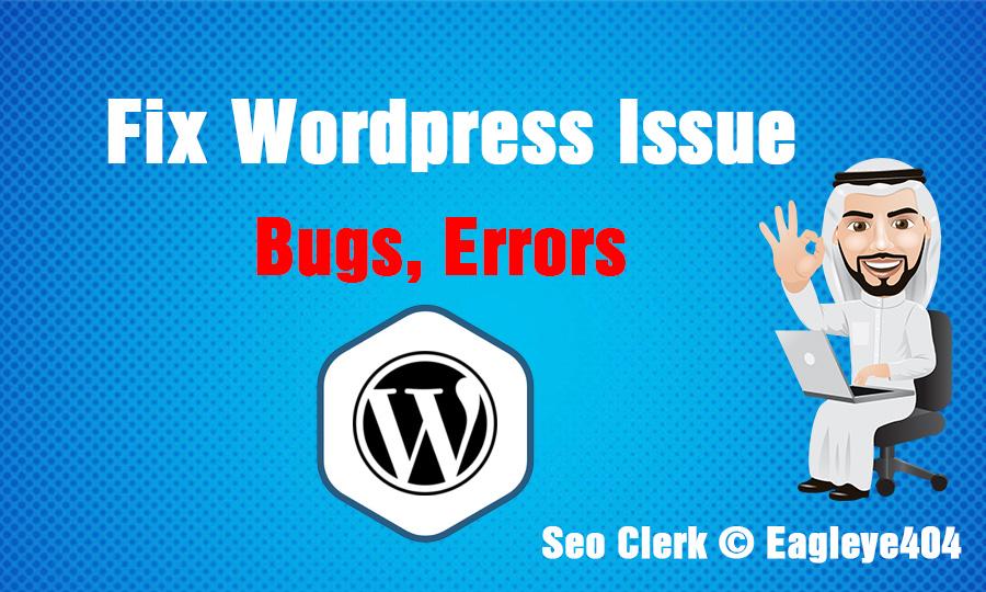 I will Fix Your Advance WordPress Bugs and Error