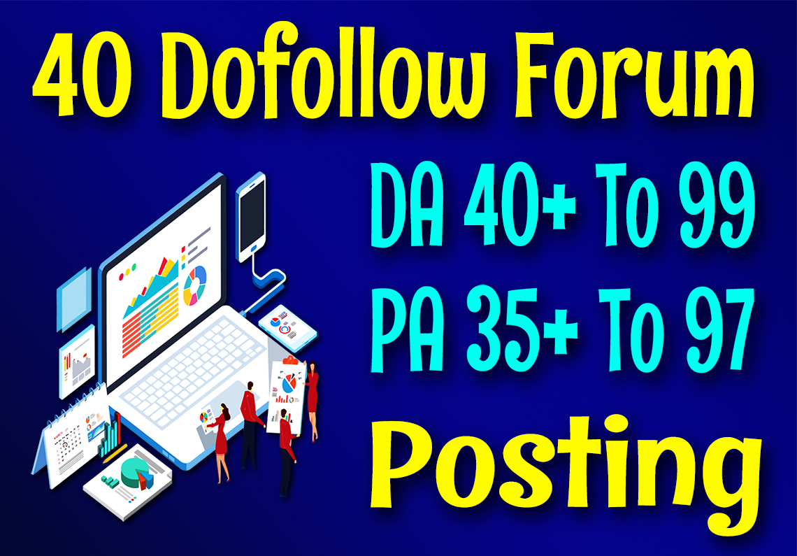 DA 40+ to 99 High Quality 40 Forum Posting From Top Best SEO Backlinks
