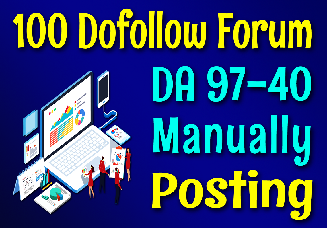 I will Manually Do DA 97-40 100 High Quality Forum Posting SEO Backlinks