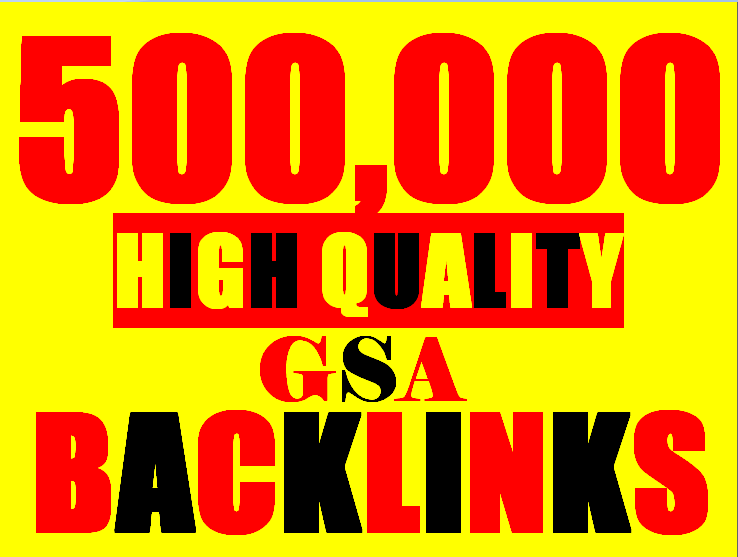 500,000 GSA Backlinks for whitehat seo to rank your page, website, videos