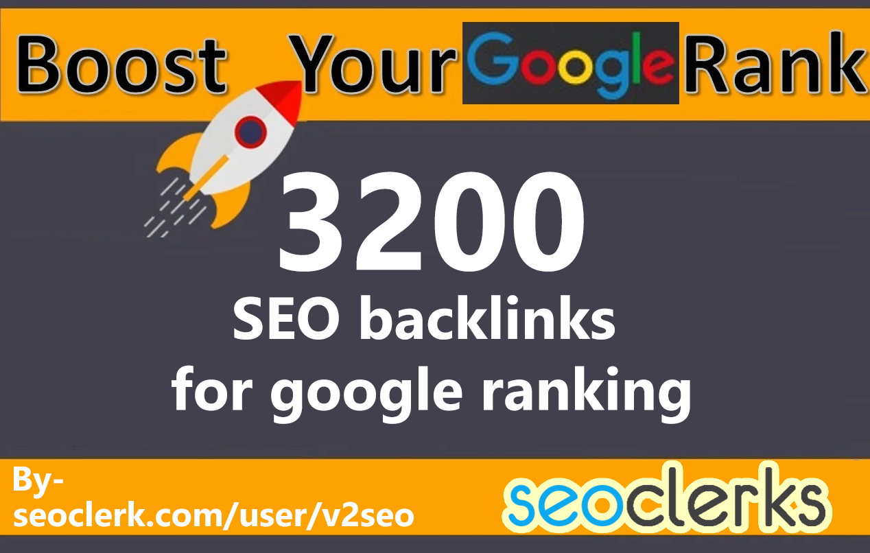 3200 SEO backlinks for google ranking