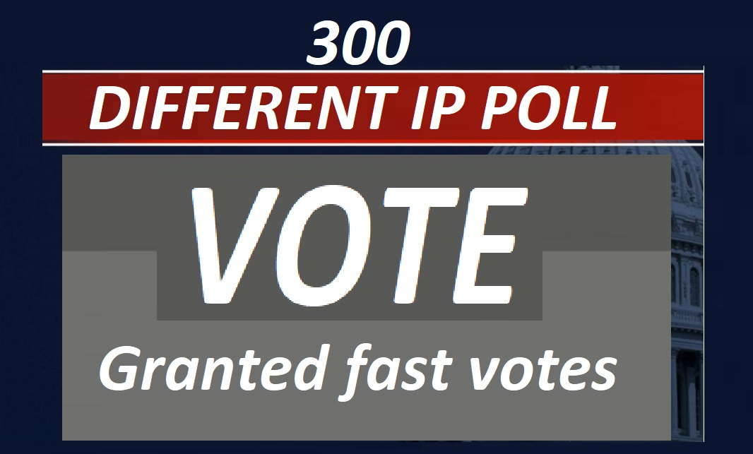 Granted fast 300 Different ip votes on your contest poll