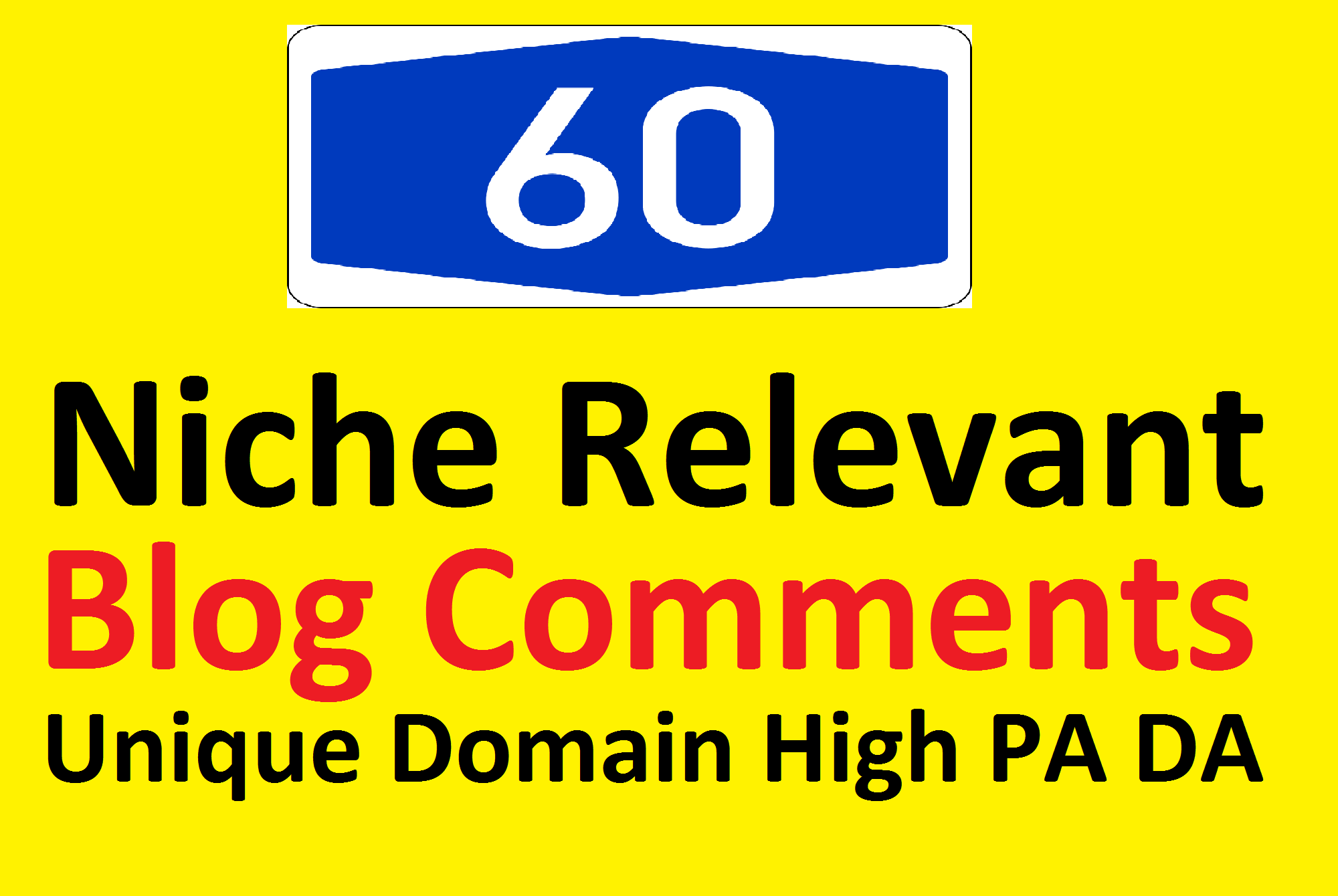 I will create 60 Niche Relevant Blog Comments on High PA DA for Boosting Website