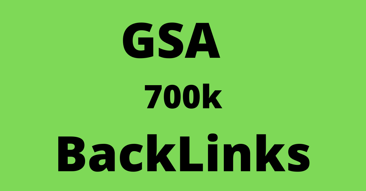 Provide Gsa ser 700k backlinks
