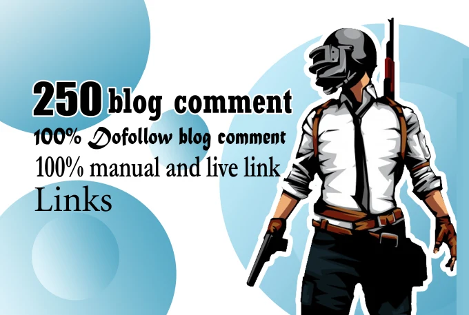 I will give 250 top quality blog comments backlinks with high da 20+ to 95+
