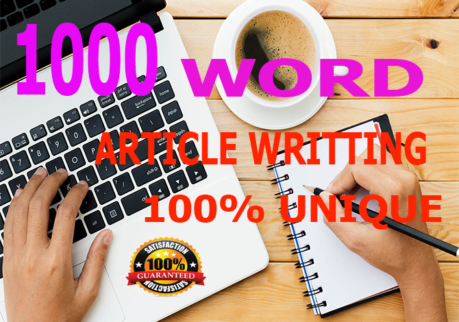 1000+ word unique article writting for any topic