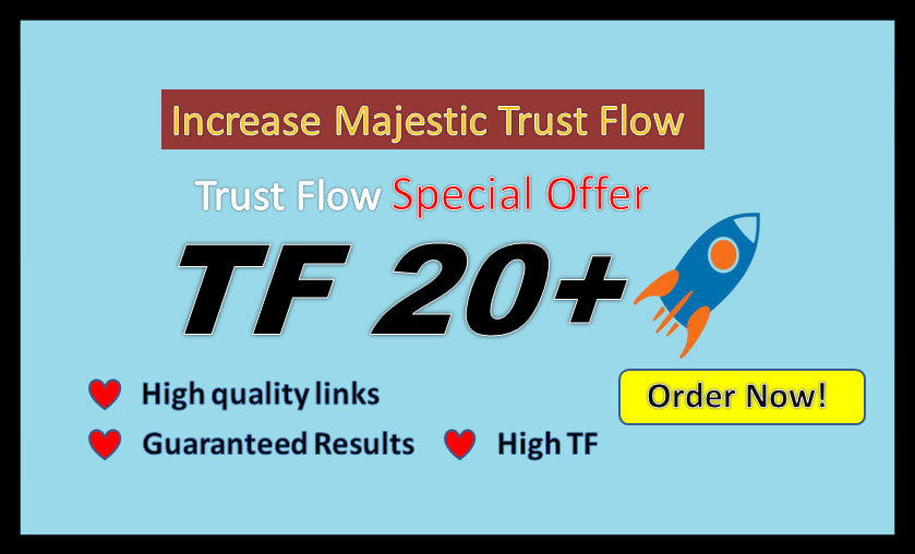 I will increase tf majestic trust flow 20+