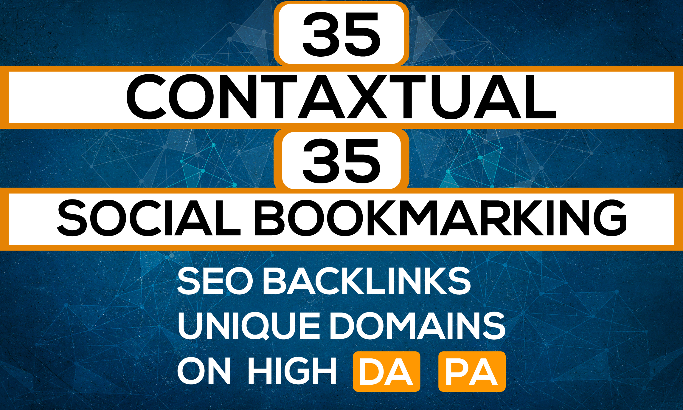 DO 35 Contextual And 35 Bookmarking Seo Backlinks Unique Domains On High DA PA