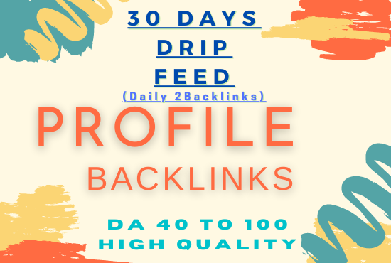 I will do 30 days drip feed, Daily 2 profile Backlinks High Quality on Authority Sites