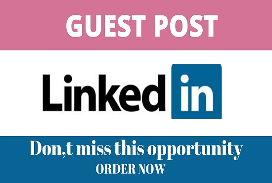 publish guest post on DA98 Linkedin. com