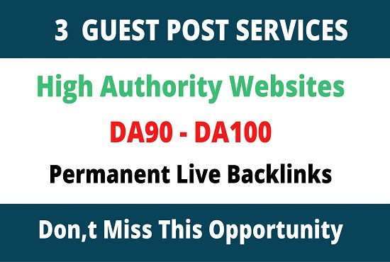 DA91+ Publish 3 Guest Posts On High Authority Sites