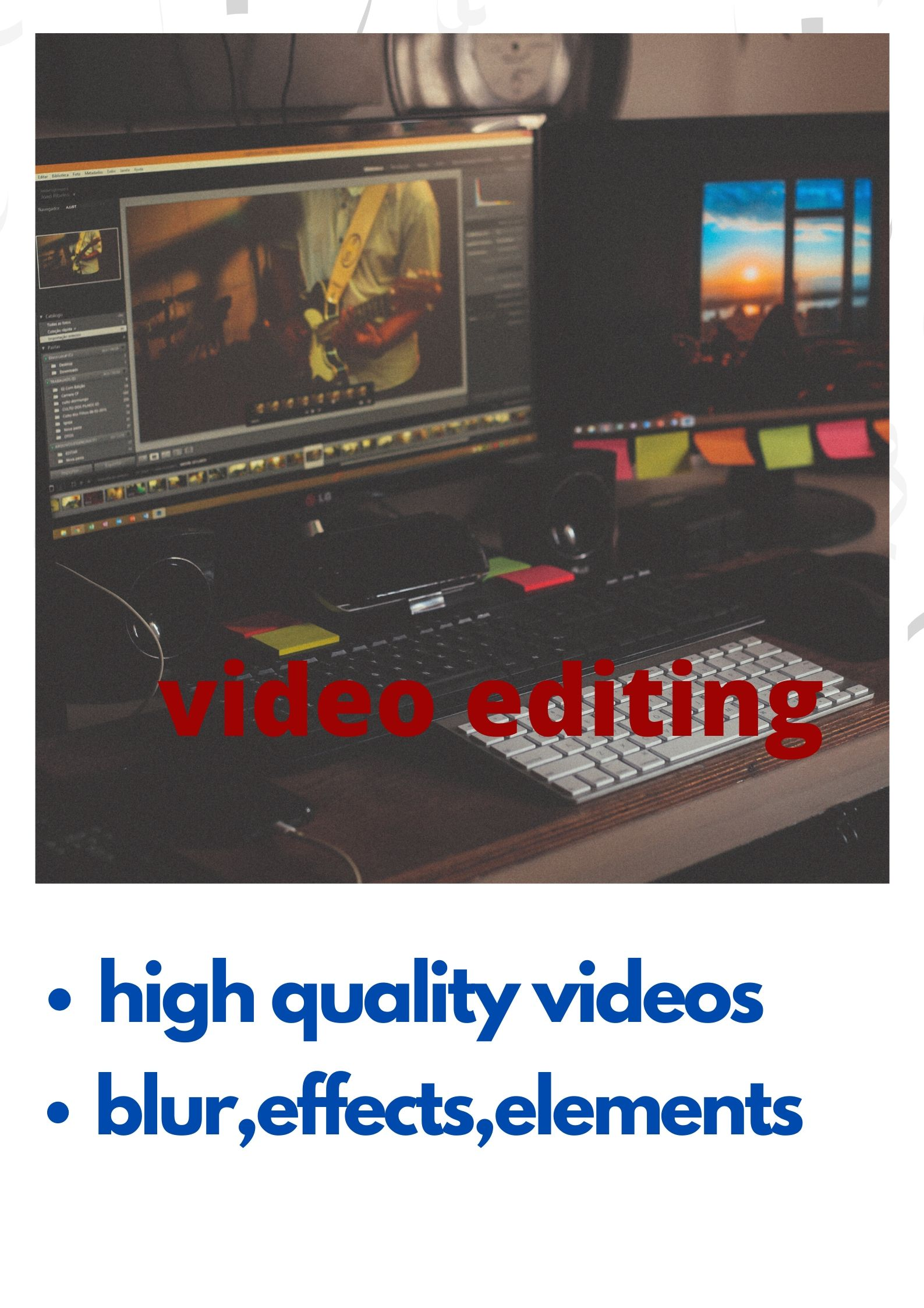 I will do High Quality VIDEO EDITING with best effects