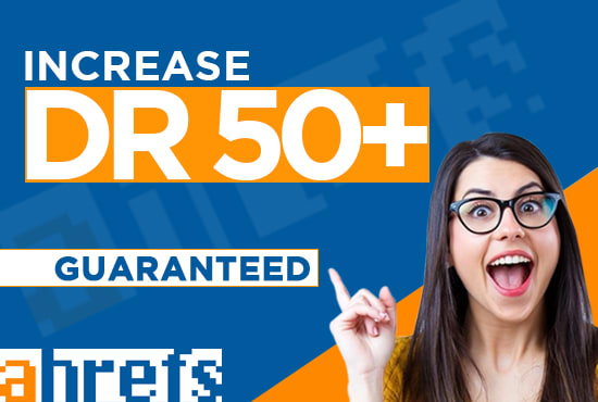 I will increase ahrefs domain rating 50 plus in 8 days