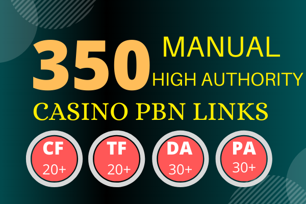 350 Manual Hiigh Authority and Powerful Casino/Gambling/Judi-bola/Adult Etc PBN Backlinks