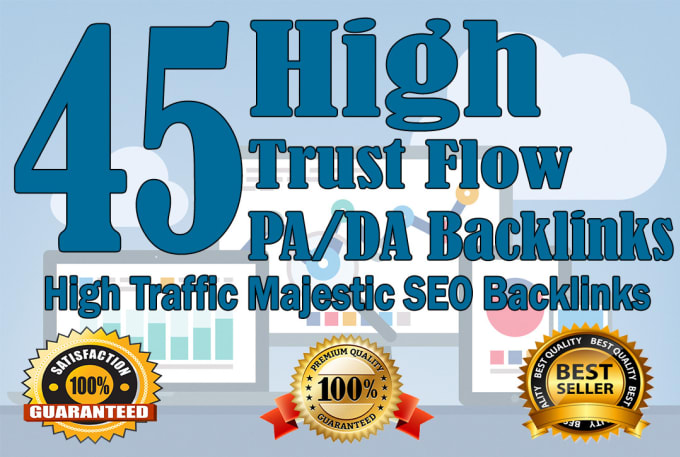 I will do 45 high trust flow and citation flow dofollow backlinks on high da pa