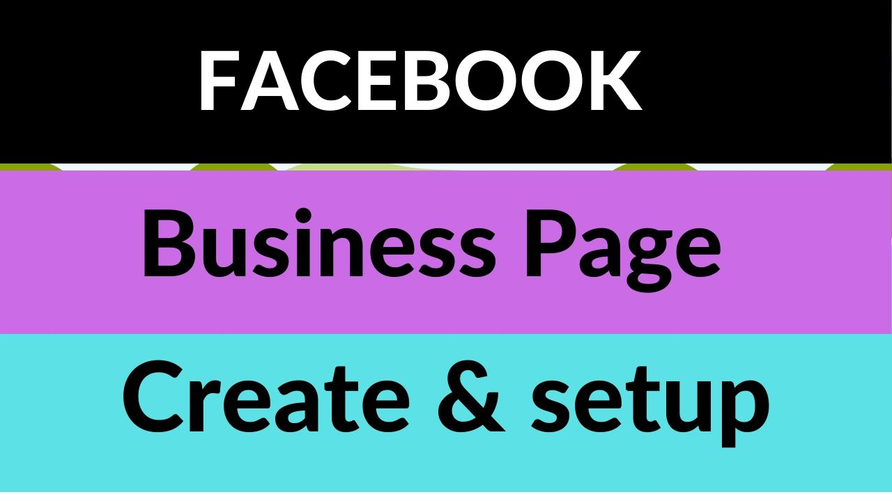 I will Create and setup the Facebook Business page