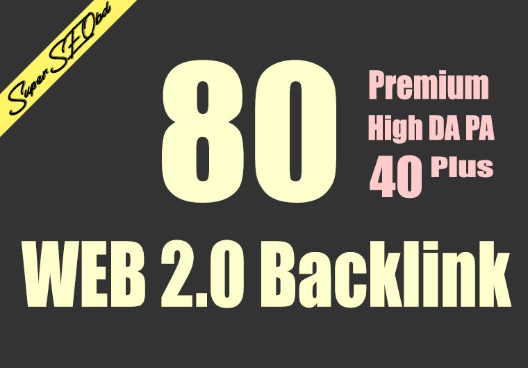 Build 80 Backlinka,  web 2.0 and Dofollow with high DA/PA in your webpage with unique website