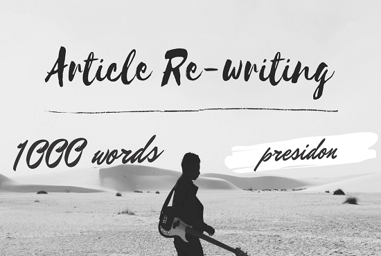 I will manually rewrite an 1000 words article to make it unique