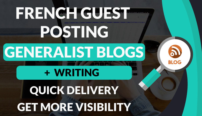 Publish Guest Post on french Website with High DA Permanent psot