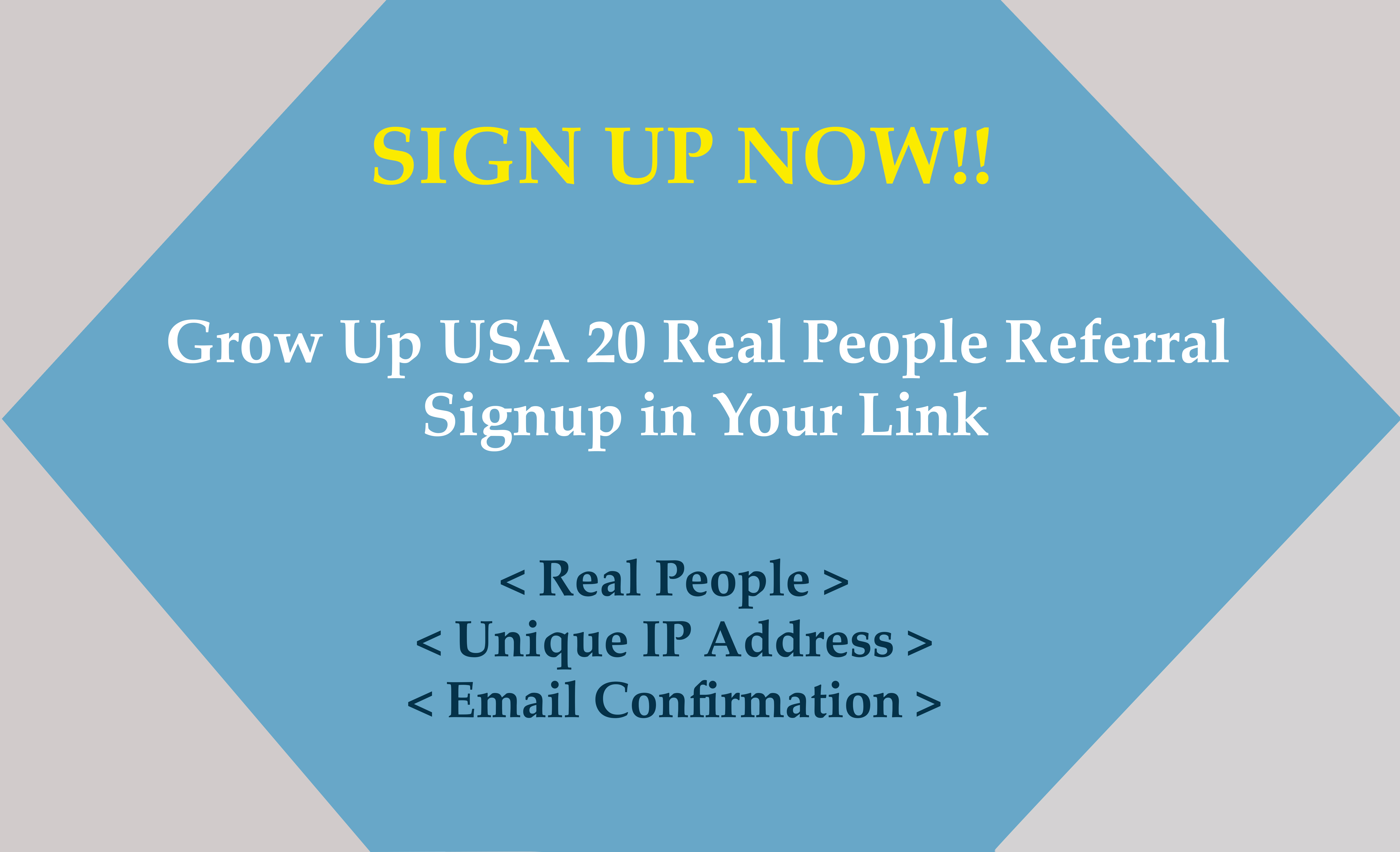Grow Up USA 20 Real Referral Signups with Different IP