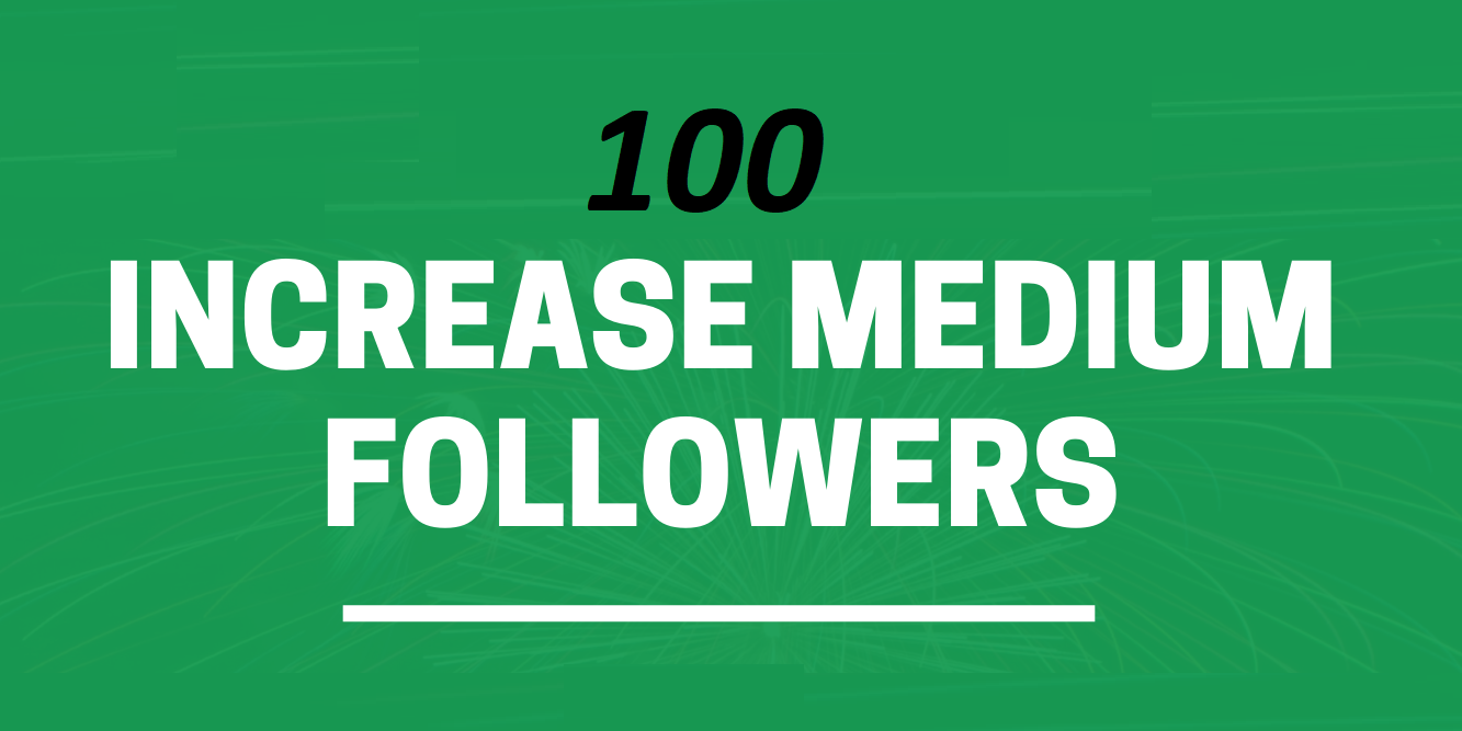 give 100+ Medium follow on your Medium profile medium