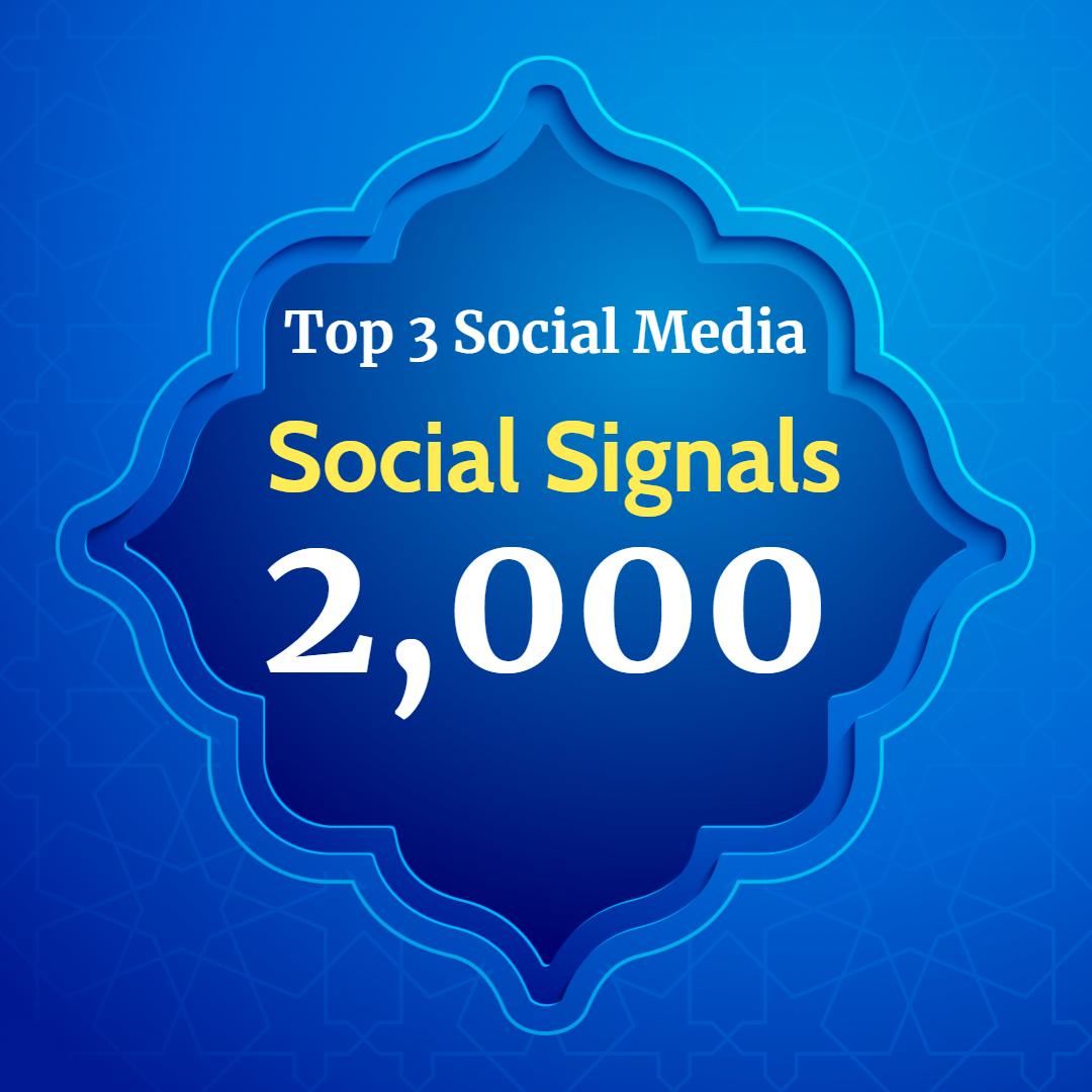 Super power 2,000 Social Signals for Top 3 Social Media Sites