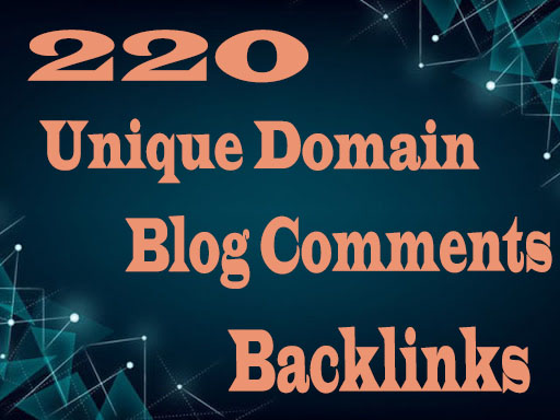 I will post 220 unique domain blog comments backlinks on high DA-PA Quality