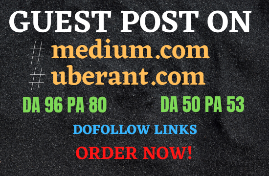 Write and submit guest post on medium and uberant