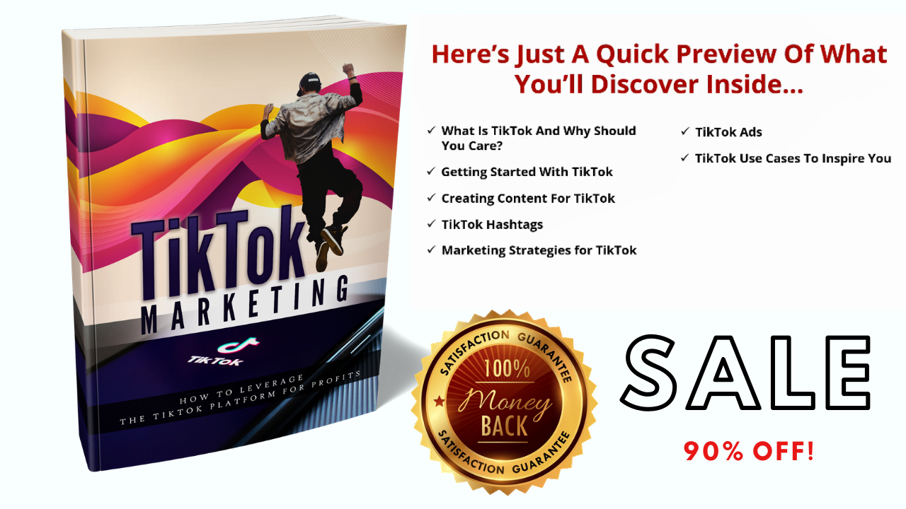 TikTok Marketing Ebook How To Leverage The TikTok Platform For Profits