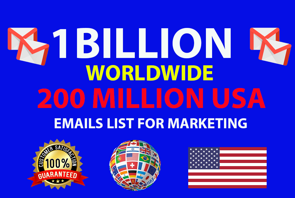 I will provide 1 billion worldwide and 200 million USA email list