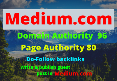 I Will Write and Publish A Guest Post on Medium. com DA 95,  PA 80.