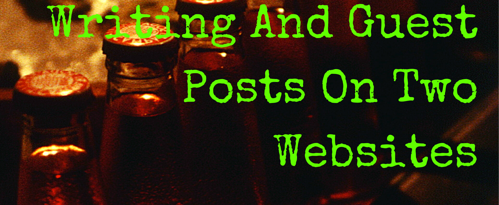 Writing and guest posts on two websites