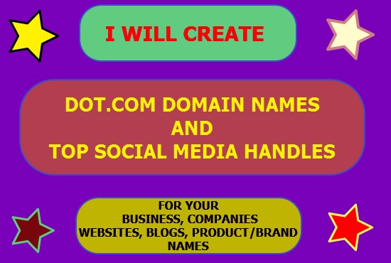 I Will Create BUSINESS NAMES WITH DOT. COM Domain Names AND TOP RATED SOCIAL MEDIA HANDLES