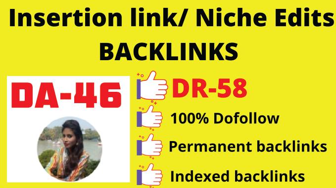 I will do link insertion on DA46 DR58 website niche edits guest post SEO backlinks
