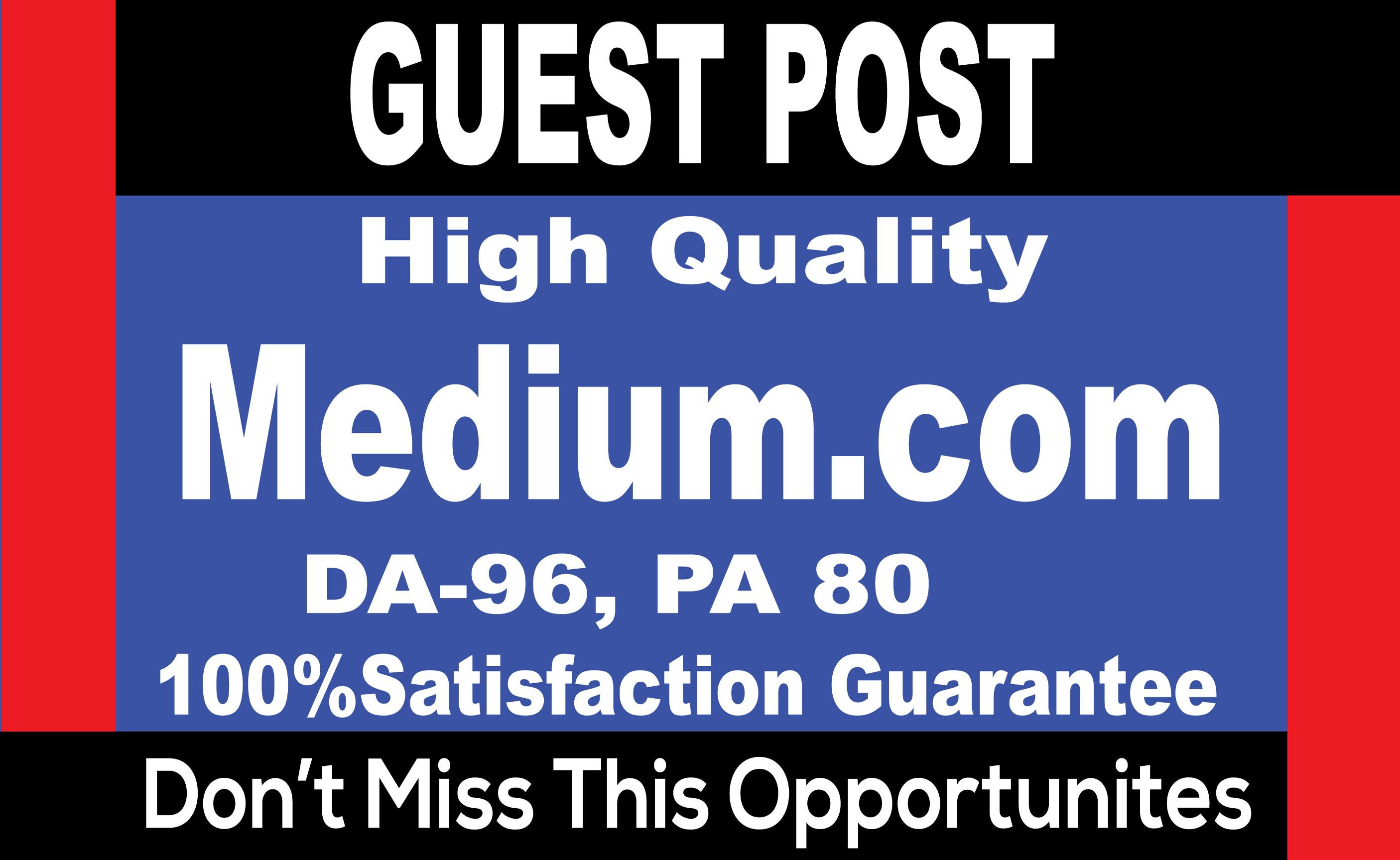 Write and Publish Guest Post on MEDIUM. COM DA 96,  PA 80