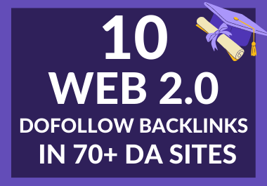 I will create 10 web 2.0 dofollow blogs backlinks in 70 plus DA sites