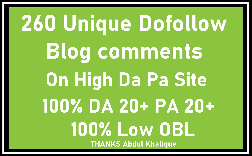 I will Do 260 Unique Dofollow Blog comments Backlinks On High Da Pa Site