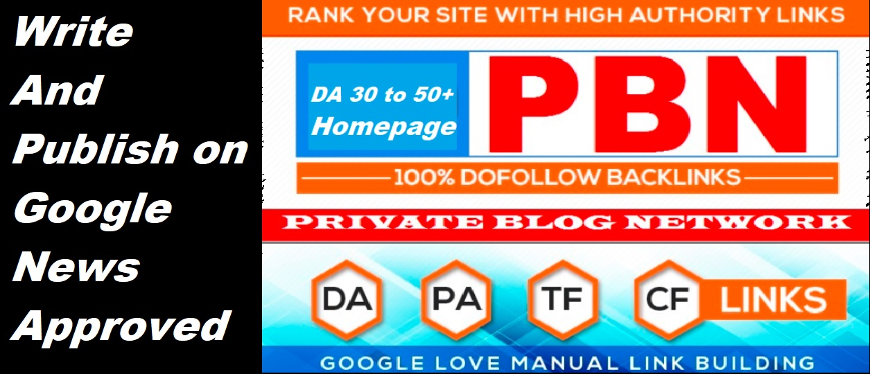 Google News Approved 2 High PA/DA/TF/CF/DR,  PBN Backlinks/PBN links